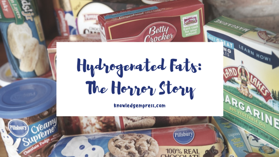 Hydrogenated Fats: The Horror Story