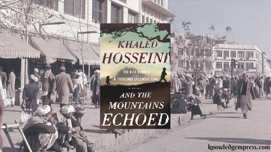 And the Mountains Echoed by Khaled Hosseini –Review
